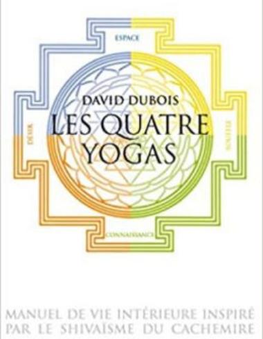 David Dubois les quatre yogas